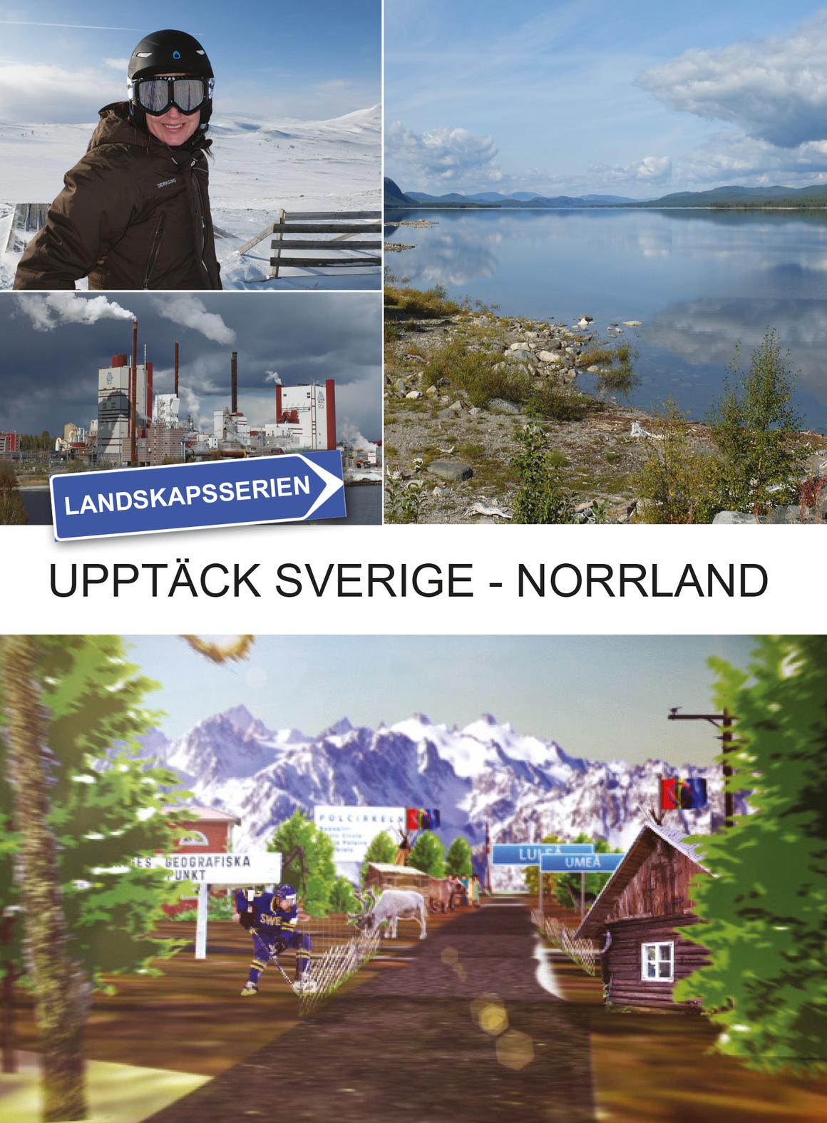Upptäck Sverige - Landskapet Norrland