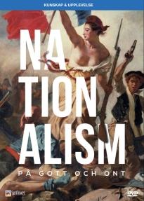 Nationalism - på gott och ont