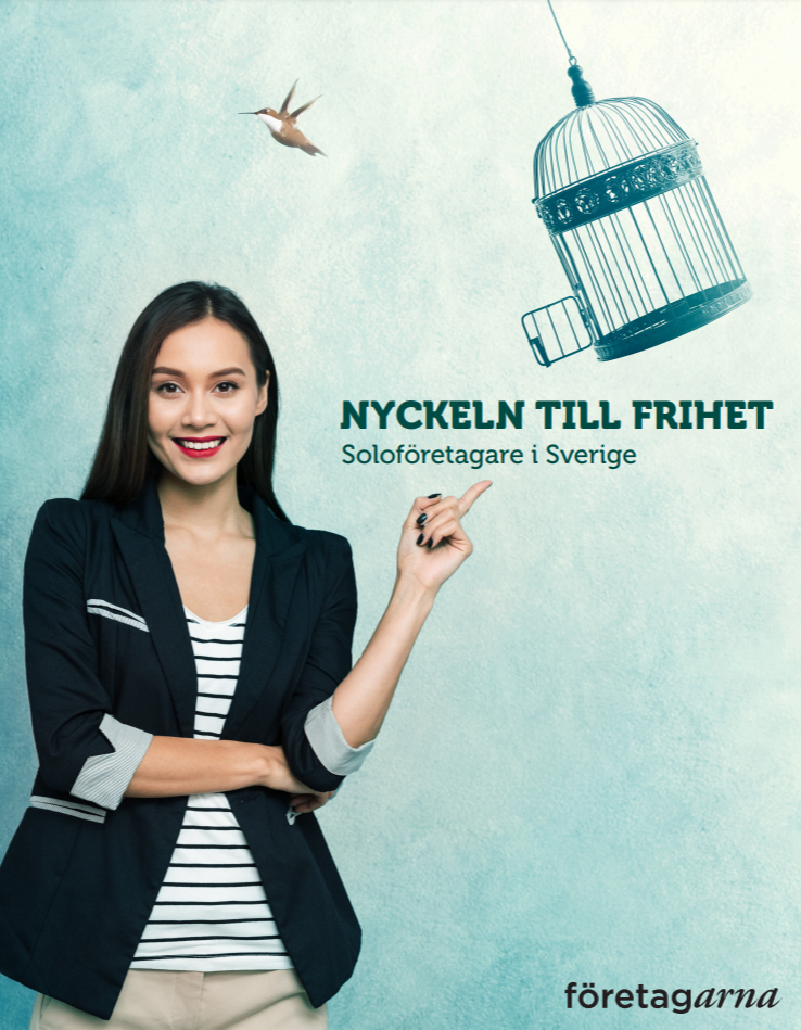 Nyckeln till frihet - soloföretagande i Sverige, rapport publicerad av Företagarna