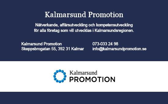 Kalmarsund Promotion, Bredbandet 1, 394 00 Kalmar, 073-078 00 24, info@kalmarsundpromotion.se