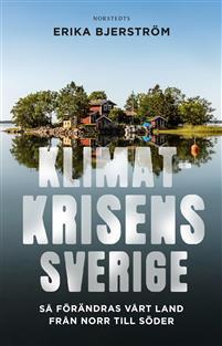 Klimatkrisens Sverige av Erika Bjerström