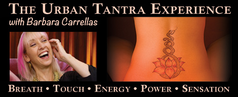 Urban Tantra with Barbara Carrellas