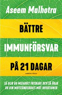 """Bokomslag """"Bättre immunförsvar på 21 dagar"""" av Aseem Malhotra"""